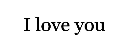In all languages, I love you.
