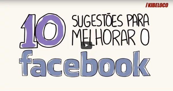 10 Sugestões Para Melhorar o Facebook