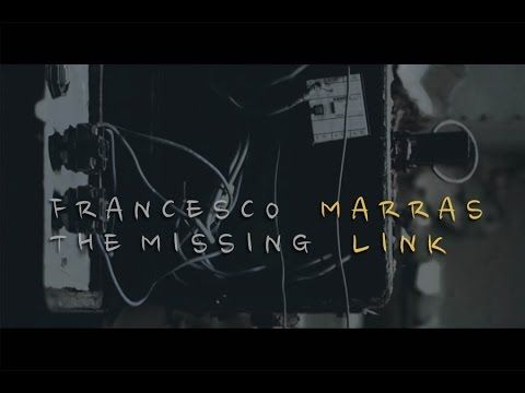 THE MISSING LINK - FRANCESCO MARRAS