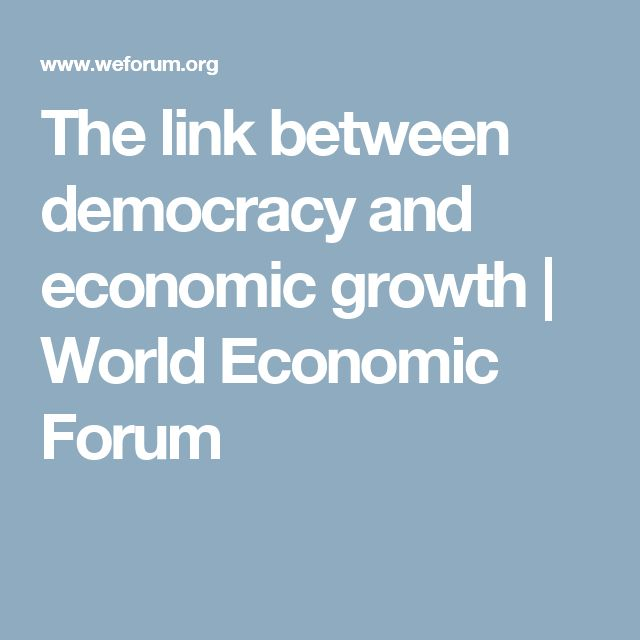 The link between democracy and economic growth | World Economic Forum