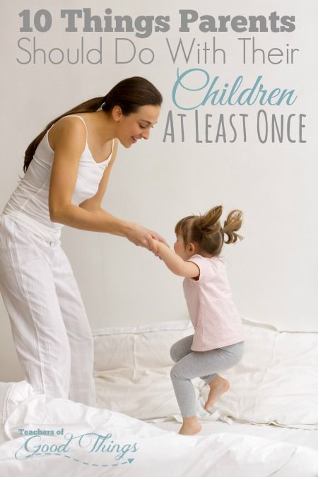 10 Things Parents Should Do With Their Children at Least Once - Making memories is so important while raising our children. These 10 things will be great ways to build memories and maybe even traditions that they will cherish for years to come. | www.teachersofgoodthings.com