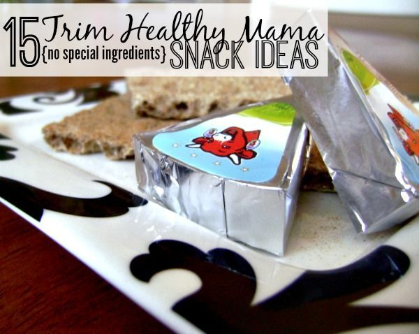 15 Trim Healthy Mama Snack Ideas {that don't require any special ingredients}. With a FREE printable list!