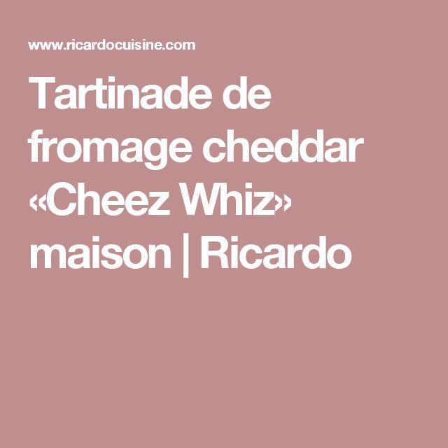 Tartinade de fromage cheddar «Cheez Whiz» maison | Ricardo