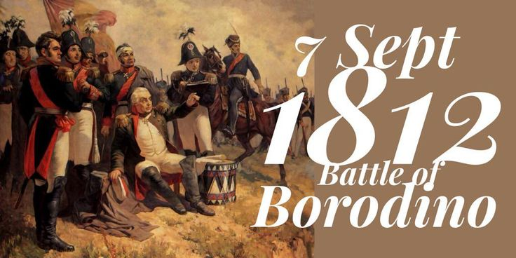 7 September 1812. Napoleon's Invasion of Russia: the decisive Battle of Borodino was fought near Moscow