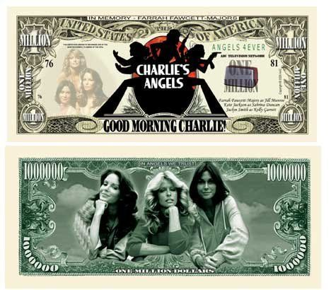 Charlie's Angels One Million Dollar Bill W/protector by acc. $1.99. Special Million Dollar Bill featuring Charlie's Angels!! The perfect gift and keepsake for Farrah Fawcett and lovers of the 70's TV Show! Same size as actual currency.  Picture shows front and back.
