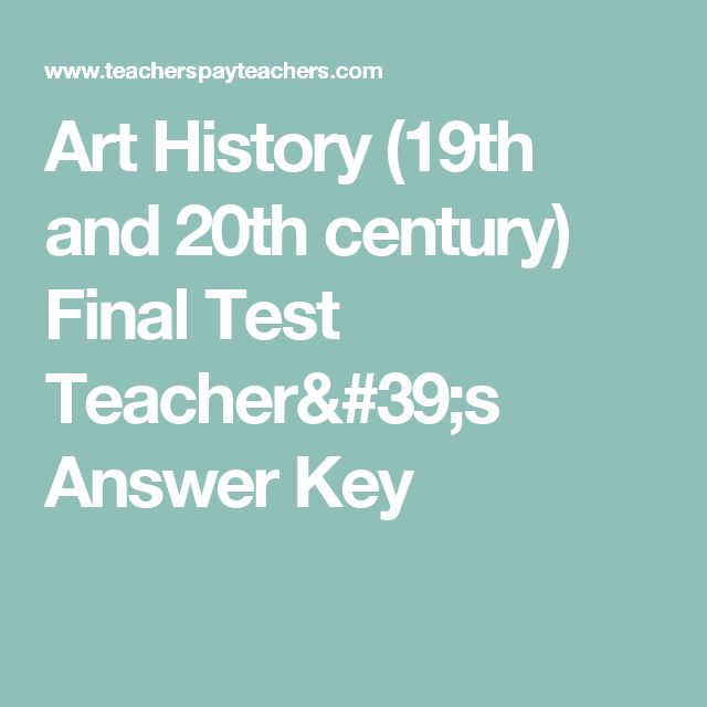 Art History (19th and 20th century) Final Test Teacher's Answer Key