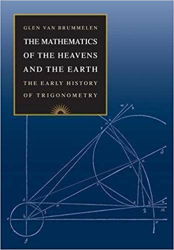 The Mathematics of the Heavens and the Earth: The Early History of Trigonometry: Glen Van Brummelen: 9780691129730: Amazon.com: Books