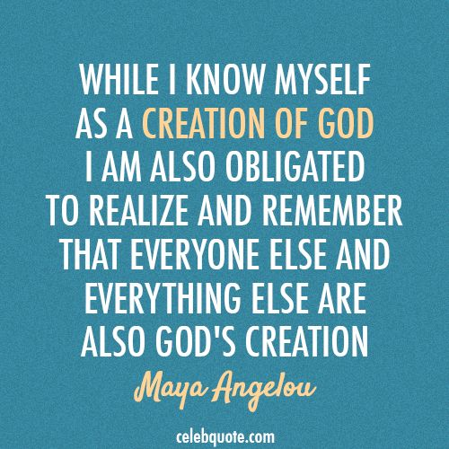 God Created Me Quotes: 48 Best Images About Maya Angelou Quotes On Pinterest