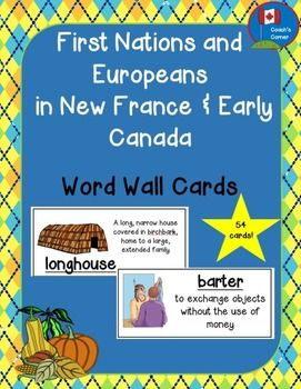 $4 This First Nations and Europeans in New France and Early Canada Word Wall resource is intended to provide students with clear definitions of the vocabulary associated with this topic. It includes key words mentioned in the Ontario Ministry of Education 2013 Social Studies Curriculum for this Grade 5 unit, although this resource can be used by a variety of grades.Please Note: On January 29th, 2014 this product was revised in order to make the