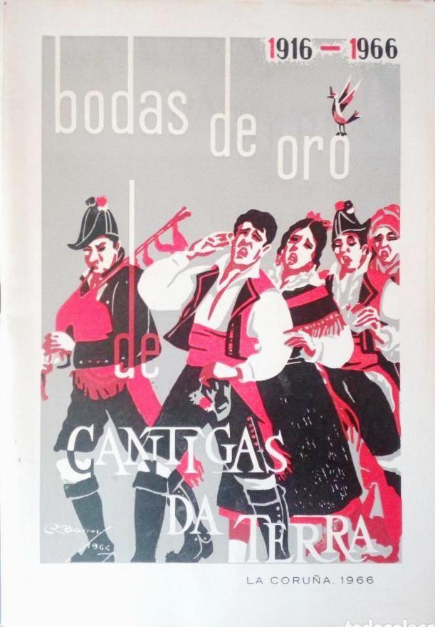 Bodas De Oro De Cántigas Da Terra 1916 1966 La Coruña 1966 Cantigas Da Terra Capa R Barros La Coruñ Carteles De Fiesta Fotos Antiguas A Coruña