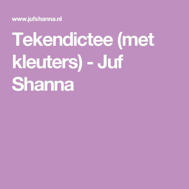 Tekendictee (met kleuters) - Juf Shanna