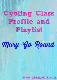 Indoor Cycling Profile: Mary-Go-Round #spinning #spin #indoorcycling
