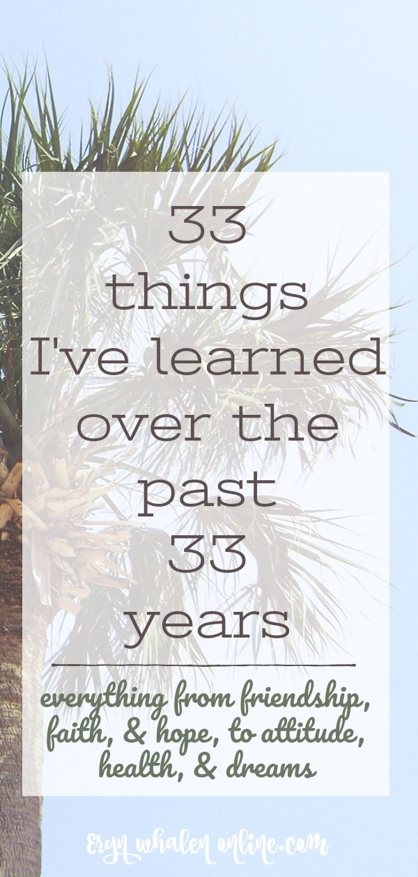 33 things I ve learned over the past 33 years