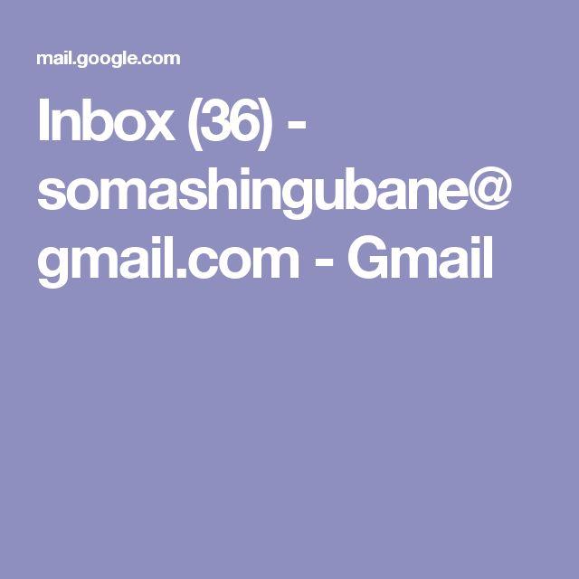 Inbox (36) - somashingubane@gmail.com - Gmail