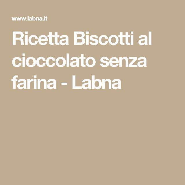Ricetta   Biscotti al cioccolato senza farina - Labna