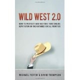 Wild West 2.0: How to Protect and Restore Your Reputation on the Untamed Social Frontier (Hardcover)By David Thompson