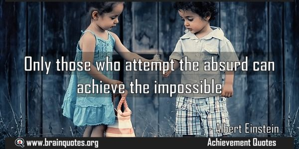 Only those who attempt the absurd can achieve the impossible Meaning  Only those who attempt the absurd can achieve the impossible  For more #brainquotes http://ift.tt/28SuTT3  The post Only those who attempt the absurd can achieve the impossible Meaning appeared first on Brain Quotes.  http://ift.tt/2nnqEqk