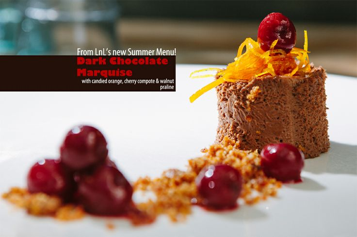 Dark Chocolate Marquise...from LnL's Spring/Summer menu!!!