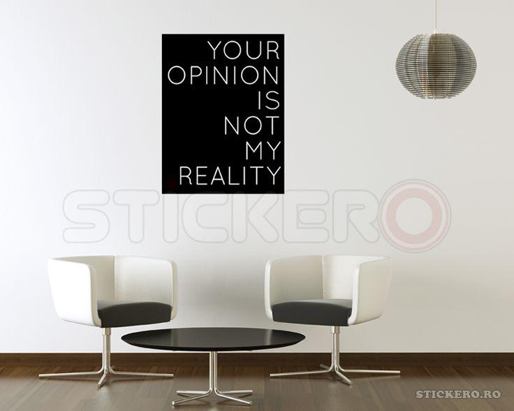 Opinia ta nu este realitatea mea - sticker decorativ mesaj
