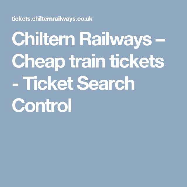 Chiltern Railways – Cheap train tickets -  Ticket Search Control