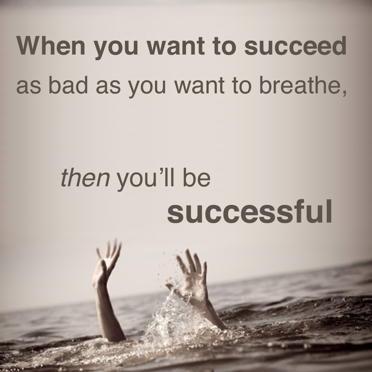 Will Then You Want Be You Breath Successful You Want When Succeed Bad