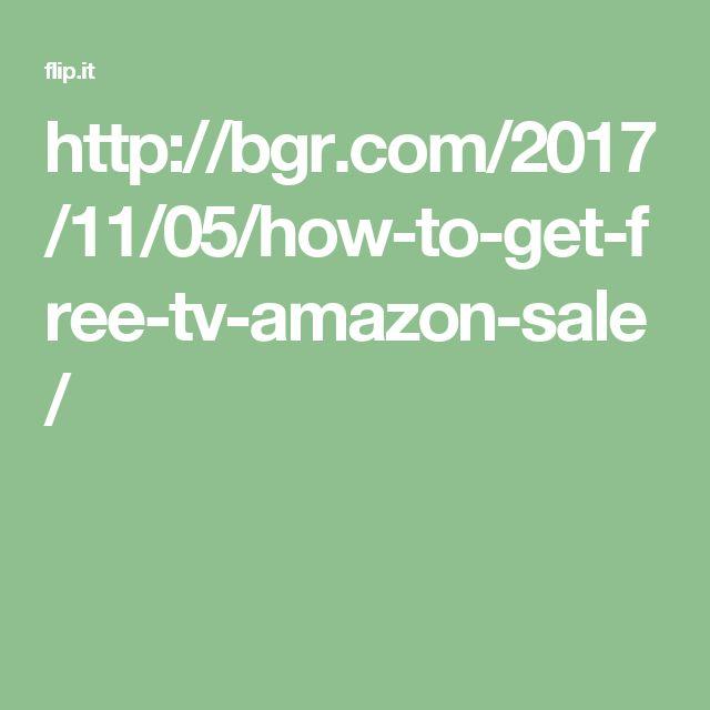 http://bgr.com/2017/11/05/how-to-get-free-tv-amazon-sale/
