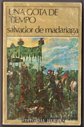 """Salvador de Madariaga """"Una Gota en el Tiempo"""" Libro en Español"""