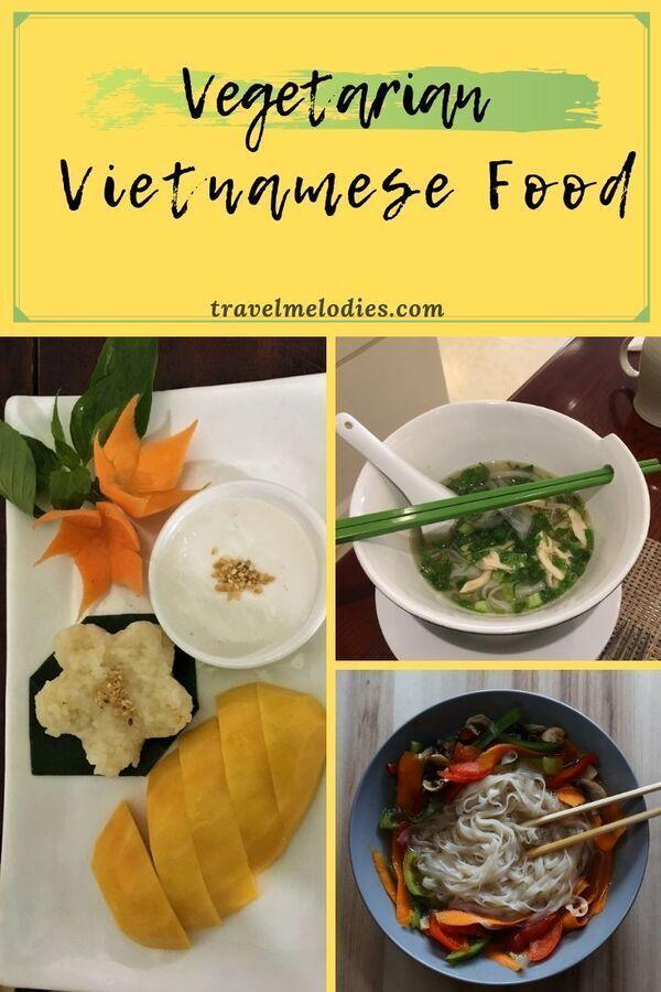 Vegetarian Food In Vietnam Travel Melodies In 2020 Vietnamese Food Vegetarian Food Vegetarian Recipes