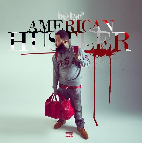 SPATE The #1 Hip Hop News Magazine Blog For Talent Buyers and more: Tone Trump- American Hustler (Mixtape)