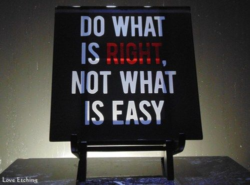1 Do What is RIGHT, Not What is Easy Etched Glass Black Wall Tile, Sign, Father's Day, Mother's Day Gift, Glass Art