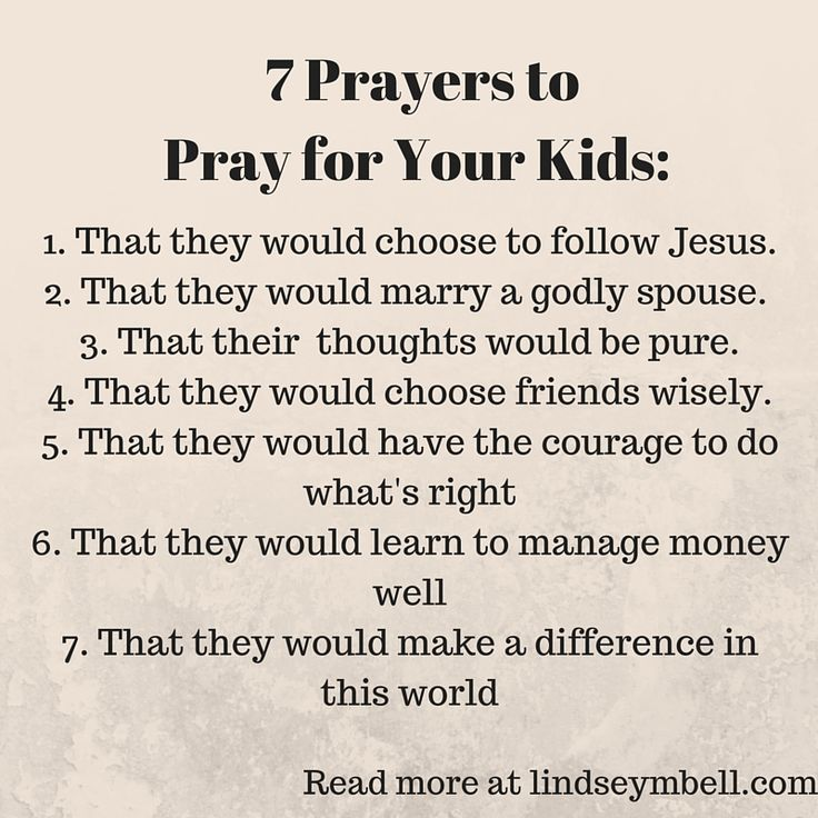 Here are 7 prayers to pray for your kids.