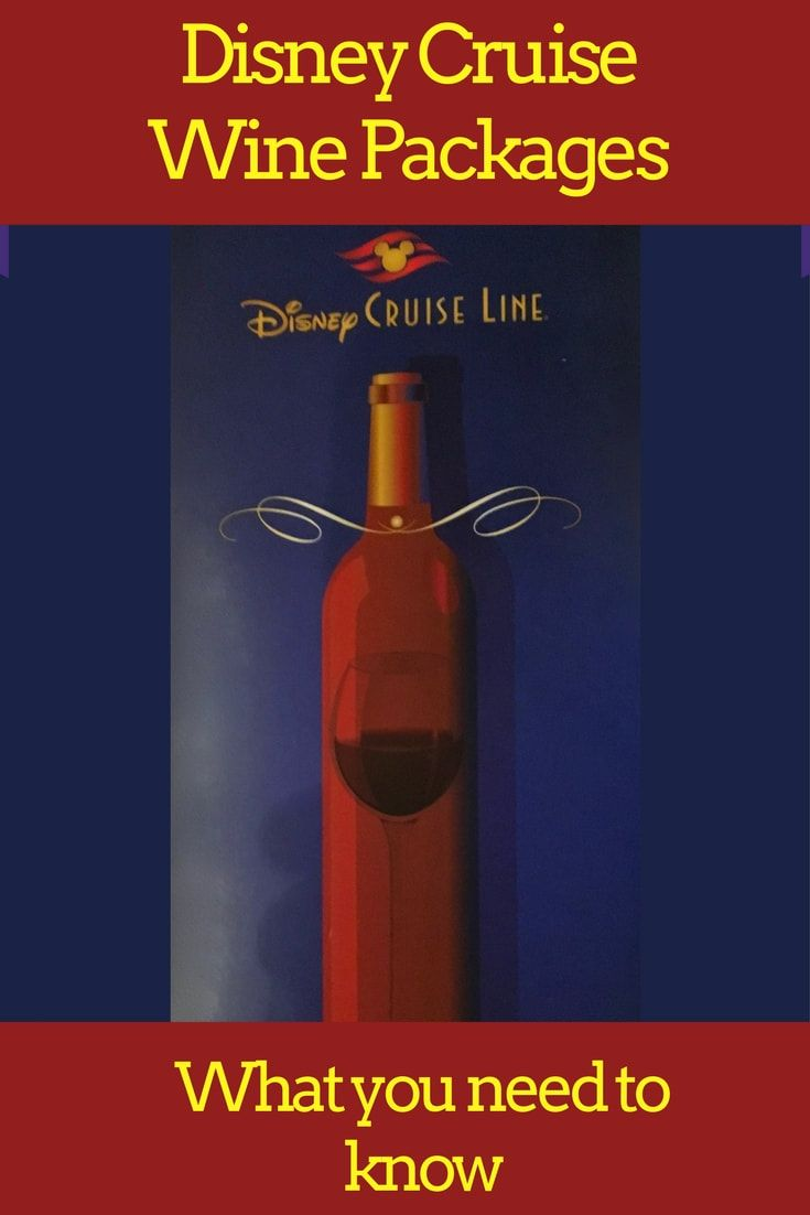 All About Wine Packages On A Disney Cruise Disney Cruise Disney Cruise Tips Disney Cruise Vacation