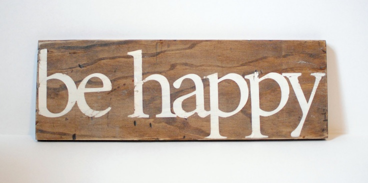 Reclaimed Wood Sign Be Happy by PBJstories on Etsy. $20.00 USD, via Etsy.