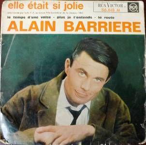 Alain Barrière (1963) Elle était si jolie - Le temps d'une valse - Plus je t'entends - La route