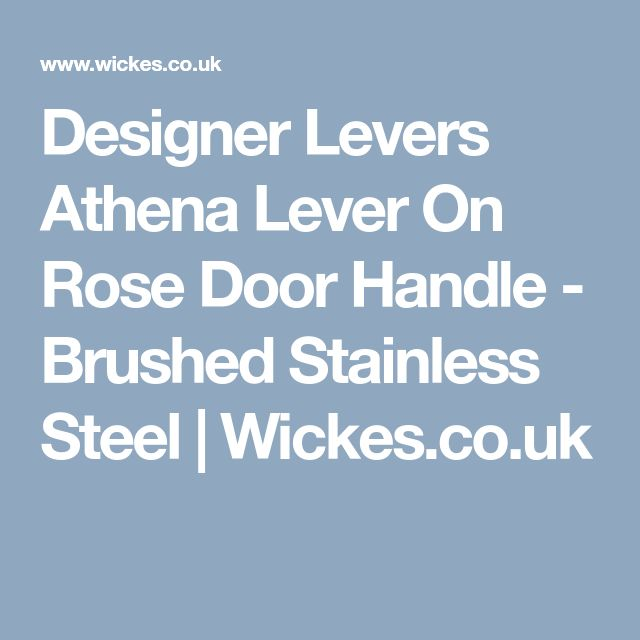 Designer Levers Athena Lever On Rose Door Handle - Brushed Stainless Steel | Wickes.co.uk