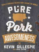Athens Limestone Public Library catalog › Details for: Pure pork awesomeness : totally cookable recipes from around the world /