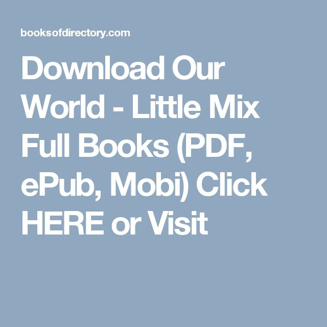Download Our World - Little Mix Full Books (PDF, ePub, Mobi) Click HERE or Visit