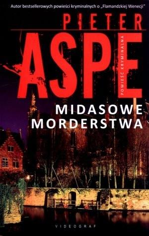 """Pieter Aspe, """"Midasowe morderstwa"""", przeł. Ryszard Turczyn, Videograf, Chorzów 2012.  298 stron"""