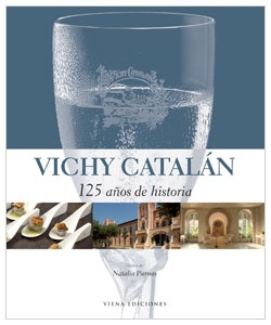 Libro editado con motivo de la celebración del 125 aniversario de Vichy Catalan