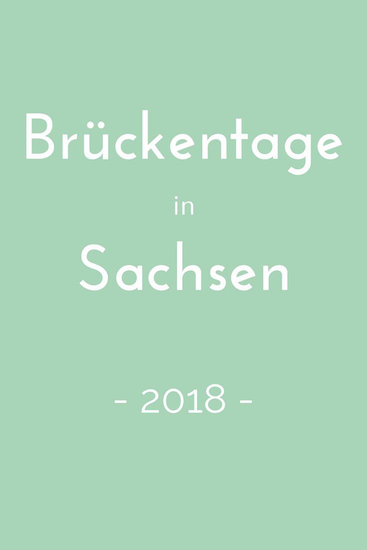 Brückentage nutzen, um ein paar Tage länger frei zu haben? Wie das geht, verrät der Brückentagekalender 2018 für Sachsen. #brückentage2018 #urlaub #kurzurlaub #travel #sachsen