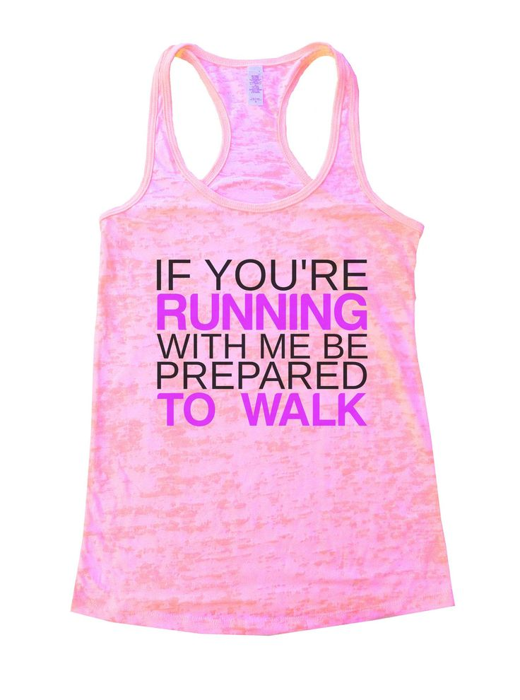 If You're Running With Me Be Prepared To Walk Burnout Tank Top By Funny Threadz - 858