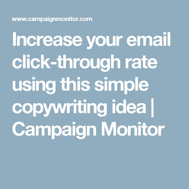 Increase your email click-through rate using this simple copywriting idea | Campaign Monitor