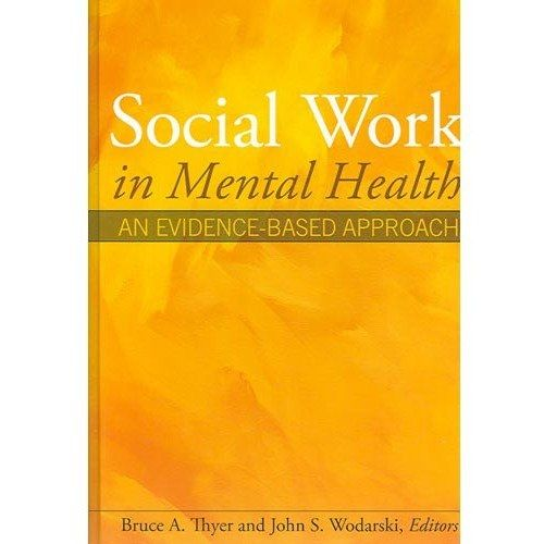 Social work in mental health : an evidence-based approach @ 362.20425 T429 2007