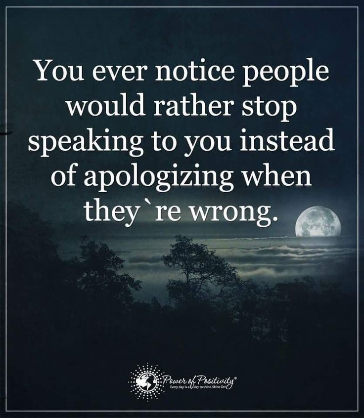 You ever notice people would rather stop speaking to you instead of apologizing when they're wrong. #powerofpositivity #positivewords #positivethinking #inspirationalquote #motivationalquotes #quotes