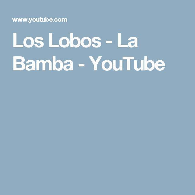 Los Lobos - La Bamba - YouTube