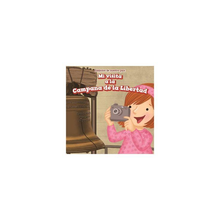 Mi visita a la Campana de la Libertad/ I Visit the Liberty Bell (Vol 0) (Paperback) (Whitney Hopper)