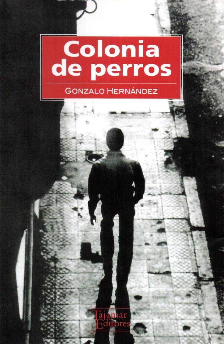 Colonia de perros (Tajamar Editores, 2010), primera aparición del detective Gustavo Huerta, quién además es filósofo. Gonzalo Hernández (Santiago, 1978).