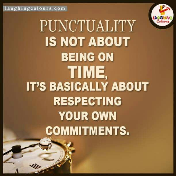 punctuality time discipline Punctuality what it is some men are in the habit of doing their duties in time they attend office in time, they open their shops in time, they go to see a person in.