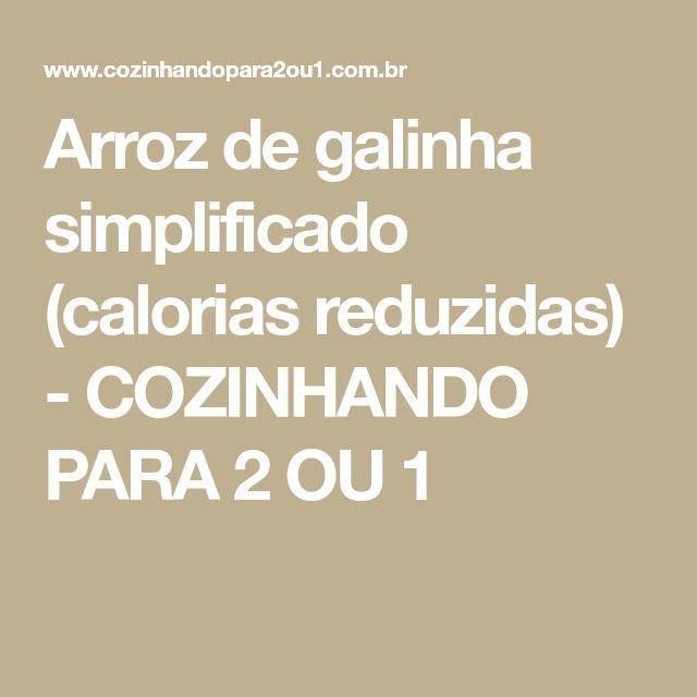 Arroz de galinha simplificado (calorias reduzidas) - COZINHANDO PARA 2 OU 1