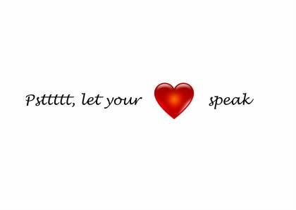 If your heart is beating fast when you are speaking with someone, it means you're speaking from your heart.